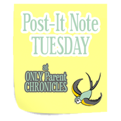 PostItNoteTuesday-OnlyParentChronicles-FINALcopy