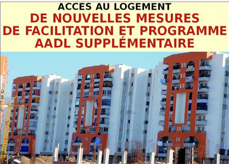 Acc s au logement de nouvelles mesures de facilitation et programme aadl prochainement for Caisse nationale de logement