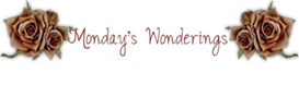 Monday's Wonderings