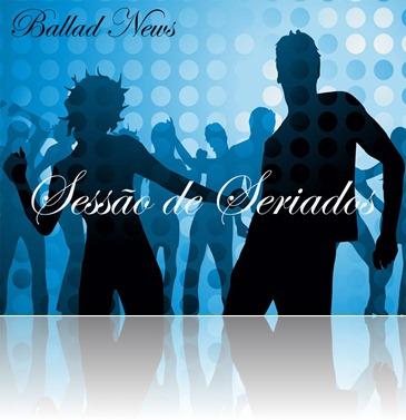 ballad news-seriados