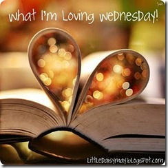 What I'm Loving Wednesday