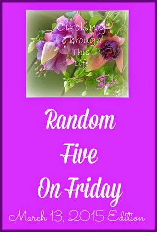 Random Five March 13th Edition from Circling Through This Life