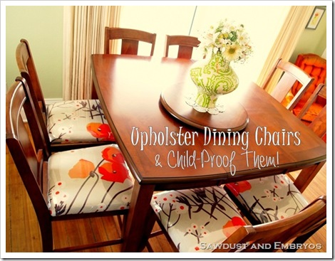 Upholster Dining Chairs and Child-Proof