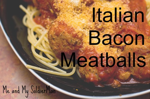 Me and My SoldierMan: Italian Bacon Meatballs http://www.meandmysoldierman.com/2015/04/recipe-post-italian-bacon-meatballs.html