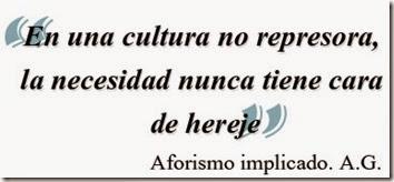 Cultura no represora - necesidad - Aforismo implicado AG