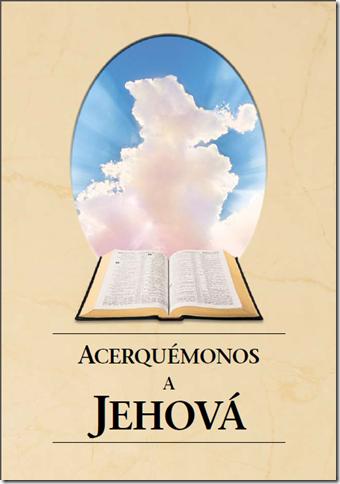 Acerquémonos a Jehová