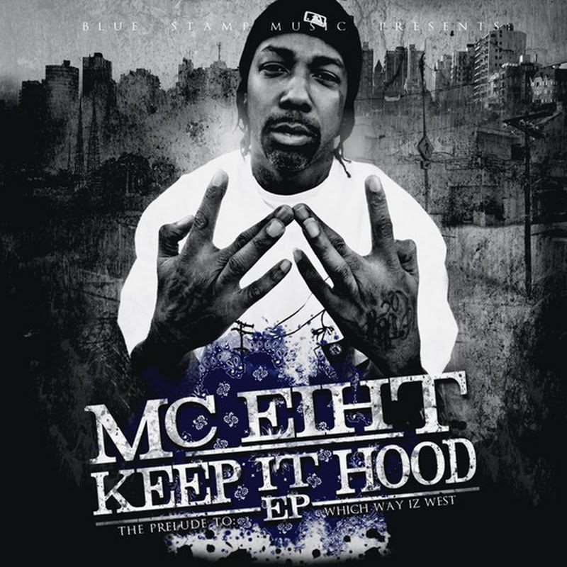 DE AFARĂ: Mc Eiht - Keep It Hood EP (2013)
