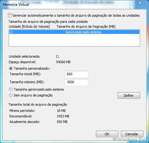Desmarque a caixa Gerenciar automaticamente o tamanho do arquivo de paginação de todas as unidades, depois marque a opção Tamanho personalizado. Defina um tamanho inicial e um tamanho máximo (ex: 600 – 3000) , depois cique em Definir e em Ok.
