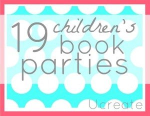 19 Children's Book Parties