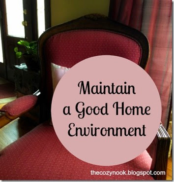 Maintain a Good Home Environment - The Cozy Nook