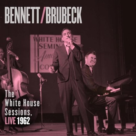 Tony-Bennett-And-Dave-Brubeck-The-White-House-Sessions-Live-1962
