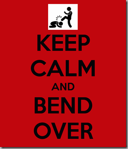keep-calm-and-bend-over-395