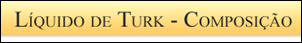 Líquido de Turk - Composição