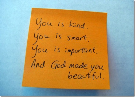 you_is_kind_you_is_smart. operation_beautiful