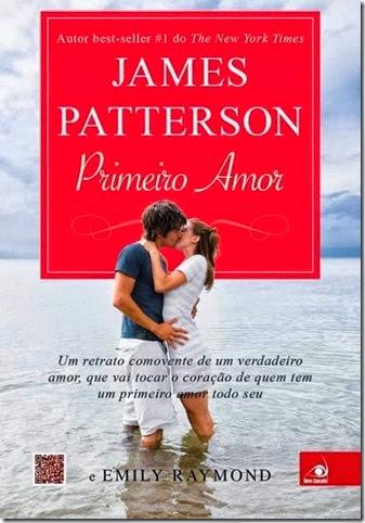 Primeiro Amor, de James Patterson & Emily Raymond[1]