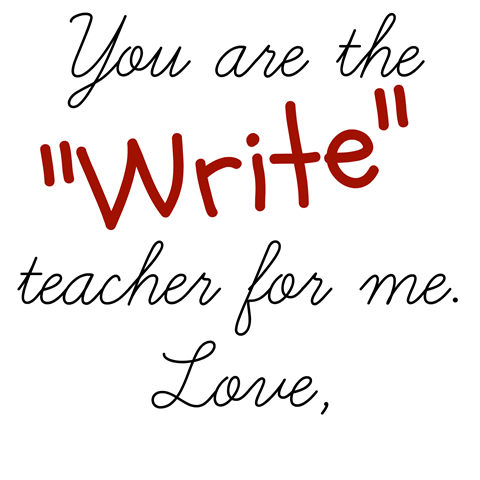 You are the write teacher for me. #teacher #printable