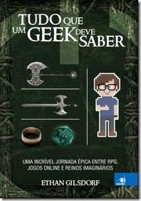 Tudo o que um geek deve saber – Ethan Gilsdorf