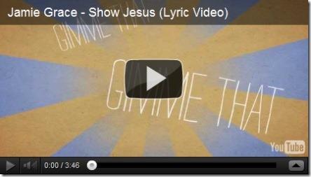 Show Jesus-Jamie-Grace