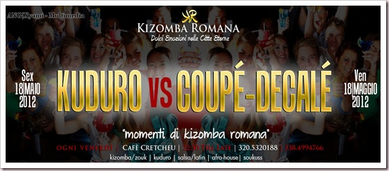 VEN18.05.2012 |&#9658; NOTTE DEL KUDURO VS COUP-DECAL - KIZOMBA ROMANA