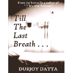 Till My Last Breath... By durjoy datta download in pdf ebook format free download  Till The Last Breath... Overview  The death sentences of the patients in Room No. 509 have been written.