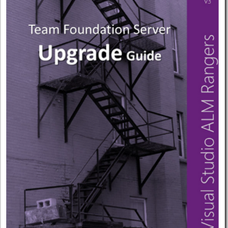The TFS Upgrade Guide gets... well... upgraded. v3, the TFS 2013 Upgrade Edition