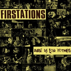 Firstations_Judge_Us_For_Nothing_front