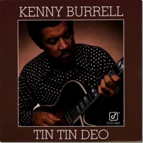Kenny Burrell - 1977 - Tin Tin Deo