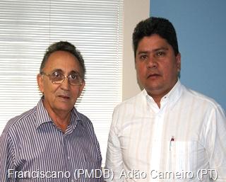 Ex- prefeito Franciscano (PMDB) e Pré-candidato a prefeito Adão Carneiro (PT)