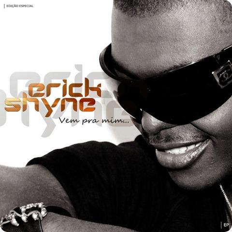 Erick Shyne - Maxi Single 'Vem Pra Mim'