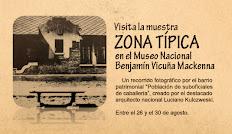 Visita la muestra Zona Típica en el Museo Nacional Benjamín Vicuña Mackenna