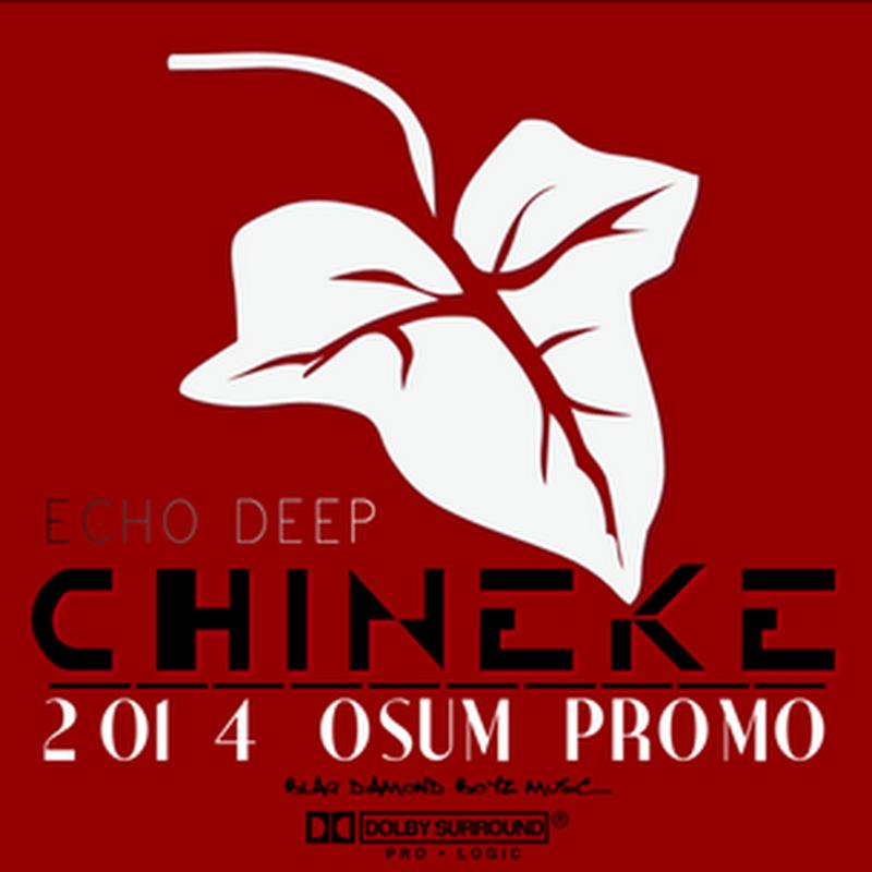 Echo Deep - Chineke (2014 Osum Promo 2k14) [Download]