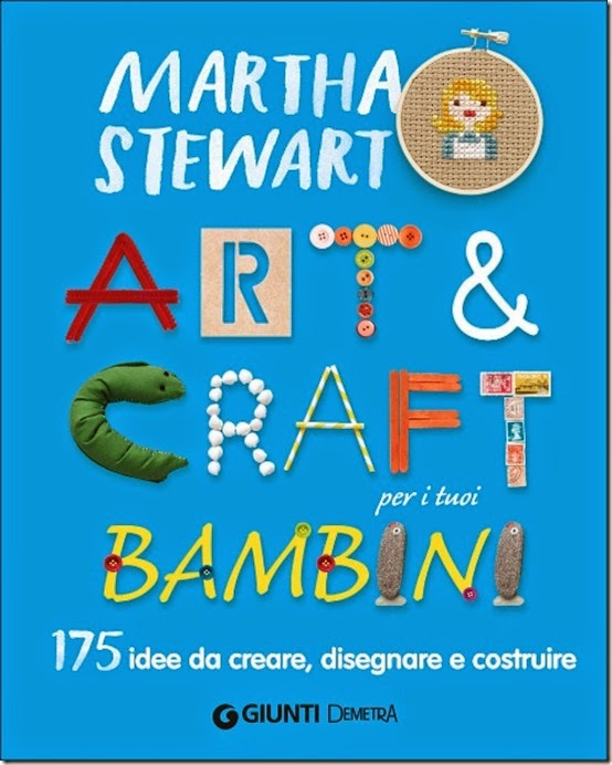 Martha Stewart Art & Craft per i tuoi bambini - Giunti