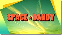 Space Dandy 2 - 11 -24
