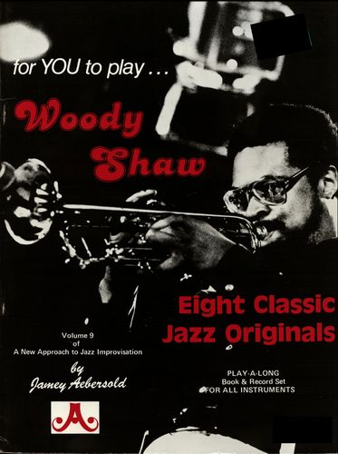 Jamey Aebersold Vol. 9 Woody Shaw.jpeg