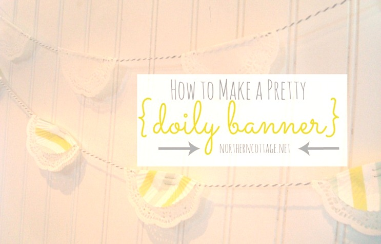 how to make a doily banner@NorthernCottage.net