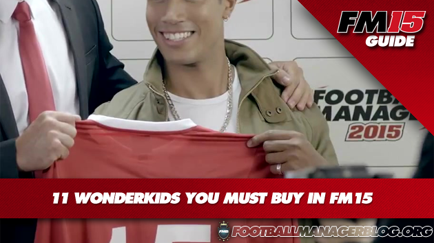 11 Wonderkids You Must Buy In Football Manager 2015 FM15