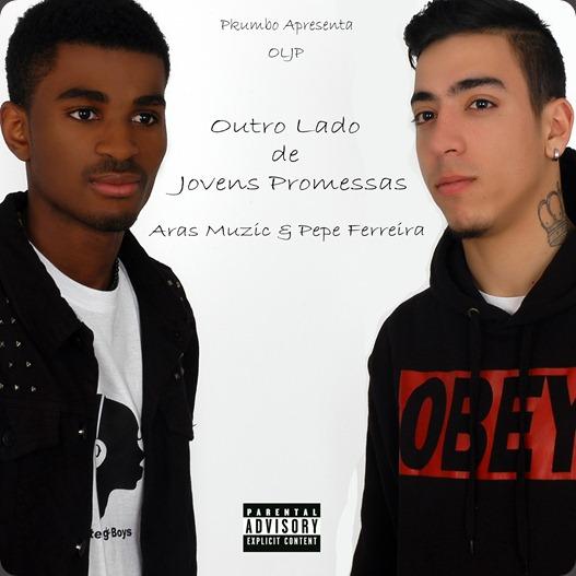 Aras Muzic & Pepe Ferreira - Outro Lado de Jovens Promessas (OLJP) (Mixtape) 2013