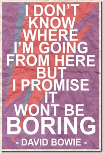 i don't know where i'm going, but won't be boring
