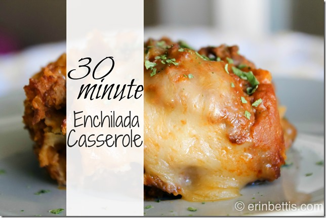 30 Minute Enchilada Casserole Printable Recipe