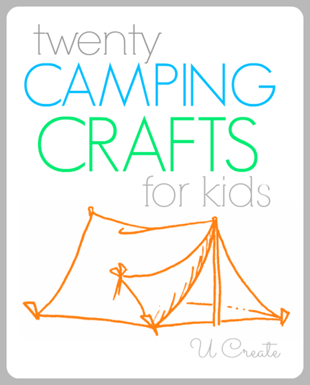 20 Camping Crafts for Kids!