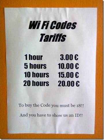 Wi Fi Codes Tariff (1 hour, 3 euro; 5 hours, 10 euro; 10 hours, 15 euro; 20 hours, 20 euro). To buy the code you must be 18!! And you have to show us an ID!!