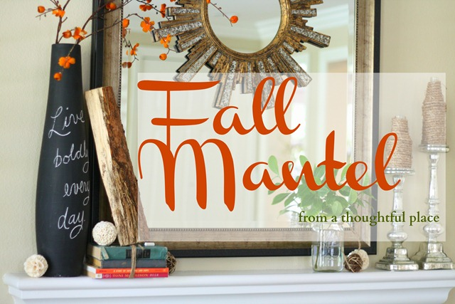 fall mantel a thoughtful place
