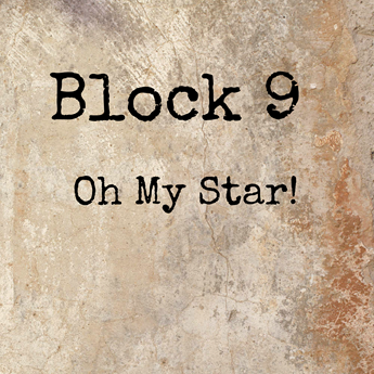 Block 9 - Oh My Star!