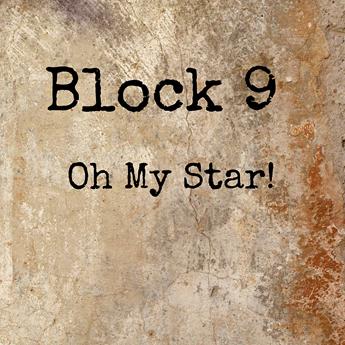 Block 9 - Oh My Star!