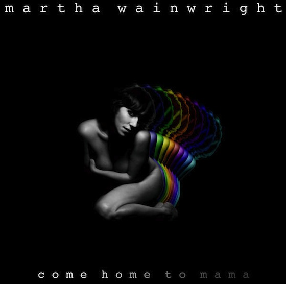 Martha wainwright come home to mama