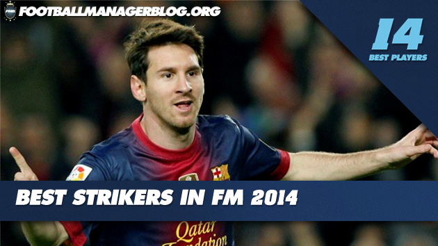Best Players in Football Manager 2014 Strikers
