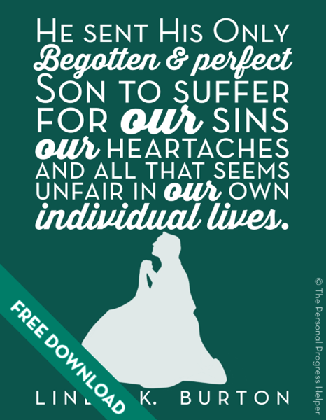 Come Follow Me: The Atonement of Jesus Christ | Linda K Burton Quote Free Download