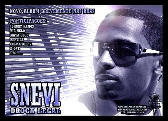 Album do Snevi Droga Legal brevemente no mercado!!!