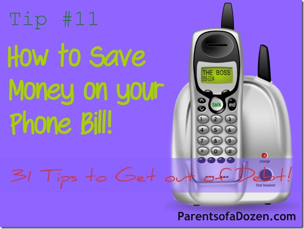 Tip #11 to get out of Debt, How to save money on your phone bill