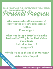 Come Follow Me: The Restoration & The Apostasy through Personal Progress | Free Download from The Personal Progress Helper